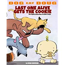 Dog eat Doug: Last one alive gets the Cookie!: The Eighth Comic Strip Collection (Volume 8)