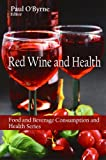 Red Wine and Health, Paul O'Byrne, 1606927183
