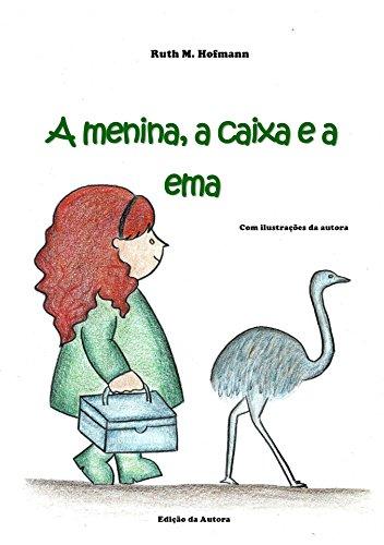 A menina, a caixa e a ema (As meninas, os bichos e as coisas Livro 4)
