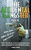 The Accidental Gangster: Part 2