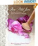 Rose Petal Jam: Recipes and Stories f...