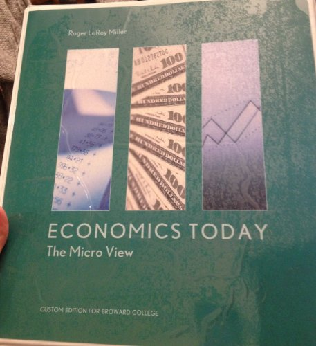 Economics Today: The Micro View, Custom Edition for Broward College