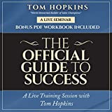 The Official Guide to Success: A Live Training Session With Tom Hopkins - Library Edition