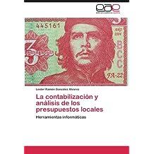 La contabilización y análisis de los presupuestos locales: Herramientas informáticas (Spanish Edition)