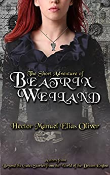 The Short Adventure of Beatrix Weiland by [Oliver, Hector Manuel Elias]