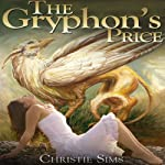 The Gryphon's Price: Beast Mating Erotica | Christie Sims,Alara Branwen