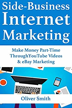 Amazon.com: Side-Business Internet Marketing: Make Money ...
