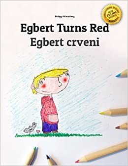Egbert Turns Red/Egbert postaje crven: Children's Picture Book/Coloring Book English-Bosnian (Bilingual Edition/Dual Language)