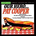 Our Hero | Pat Cooper