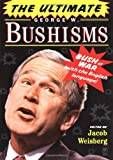 The Ultimate George W. Bushisms, Jacob Weisberg, 1416550585