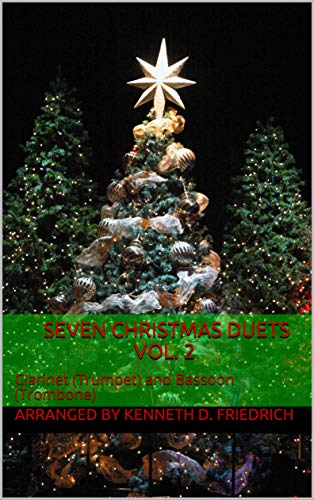 - Seven  Christmas Duets, Vol. 2: Clarinet (Trumpet) and Bassoon (Trombone)