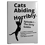 150 *NEW* Cards For Horrible People, An Unofficial Expansion Against Humanity, Cats Abiding Horribly Episode I - The Dirty Goblin