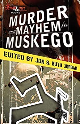 Murder and Mayhem in Muskego: Jordan, Jon & Ruth, Phillips, Gary,  Richardson, Kat: Amazon.com.au: Books