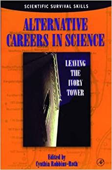 Book Alternative Careers in Science: Leaving the Ivory Tower (1998-03-20)
