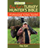 Ray Eye's Turkey Hunting Bible: The Tips, Tactics, and Secrets of a Professional Turkey Hunter