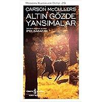 ALTIN GÖZDE YANSIMALAR: Modern Klasikler Serisi
