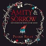 Amity & Sorrow | Peggy Riley