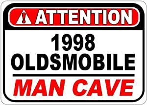 1998 98 OLDSMOBILE AURORA Attention Man Cave Aluminum Street Sign - 10 x 14 Inches