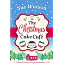 The Christmas Cake Cafe: A brilliantly funny feel good Christmas read
