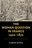 img - for The Woman Question in France, 1400-1870 (New Studies in European History) book / textbook / text book