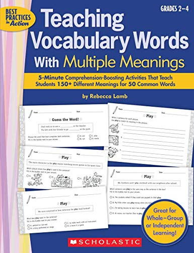 Teaching Vocabulary Words With Multiple Meanings: 5-Minute Comprehension-Boosting Activities That Teach Students 150+ Different Meanings for 50 Common Words (Best Practices in Action) (Best Practices For Teaching Vocabulary)