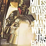 Man With the Horn by Miles Davis (2007-04-26)