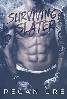 Surviving Slater (Loving Bad Book 2) by [Ure, Regan]
