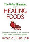 The Green Pharmacy Guide to Healing Foods:Proven Natural Remedies to Treat and Prevent More Than 80 Common Health Concerns