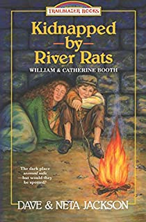 Amazon william and catherine booth founders of the salvation kidnapped by river rats introducing william and catherine booth trailblazer books volume fandeluxe Images