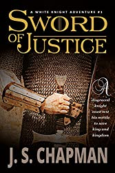 Sword of Justice (A White Knight Adventure Book 1)