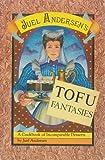 Tofu Fantasies, Juel Andersen, 0916870448