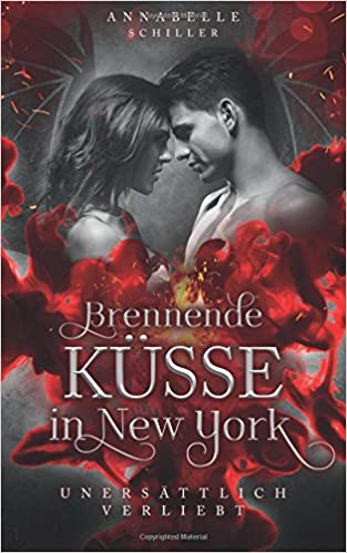 Download e-book for kindle: Geheime Küsse in New York (German Edition) by Hellen May