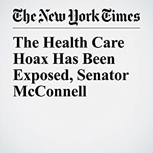 The Health Care Hoax Has Been Exposed, Senator McConnell