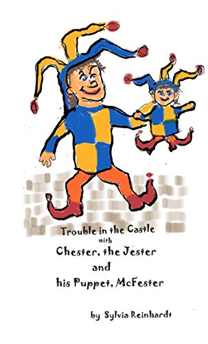 Chester the Jester and his Puppet McFester: Trouble in the Castle (Beginning Trouble Book -