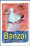 Banzai, Don Schaeffer, 1462660770