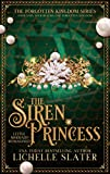 The Siren Princess: Little Mermaid Reimagined (The Forgotten Kingdom Series Book 2)