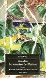 Would-be : Le meurtre de Matisse par de Vos