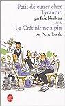 Petit déjeuner chez Tyrannie suivi de Le crétinisme alpin par Naulleau