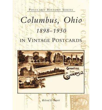 Read Online [ Columbus, Ohio in Vintage Postcards:: 1898-1950[ COLUMBUS, OHIO IN VINTAGE POSTCARDS:: 1898-1950 ] By Barrett, Richard ( Author )Oct-16-2002 Paperback pdf epub