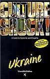 Ukraine (Culture Shock! A Survival Guide to Customs & Etiquette)