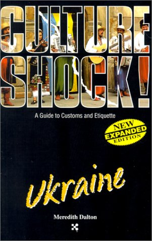 Ukraine (Culture Shock! A Survival Guide to Customs & Etiquette)