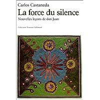 FORCE DU SILENCE (LA)