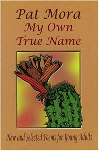 My own true name new and selected poems for young adults 1984 my own true name new and selected poems for young adults 1984 1999 pinata books for young adults pat mora 9781558852921 amazon books fandeluxe Choice Image