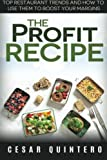 The Profit Recipe: Top Restaurant Trends and How to Use Them to Boost Your Margins