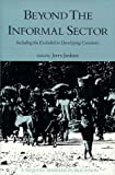 Beyond the Informal Sector : Including the Excluded in Developing Countries, Jerry Jenkins, 1558150382