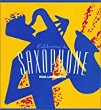 Celebrating the Saxophone, Paul Lindemeyer, 0688135188