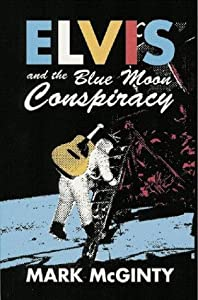 Elvis and the Blue Moon Conspiracy