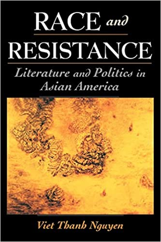 image for Race and Resistance: Literature and Politics in Asian America (Race and American Culture)