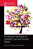 Routledge Handbook of Disability Law and Human Rights (Routledge Handbooks)