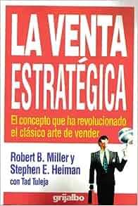 La Venta Estrategica : El Concepto Que Ha Revolucionado El Clasico
